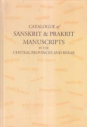 Catalogue of Sanskrit & Prakrit Manuscripts in the Central Provinces and Berar
