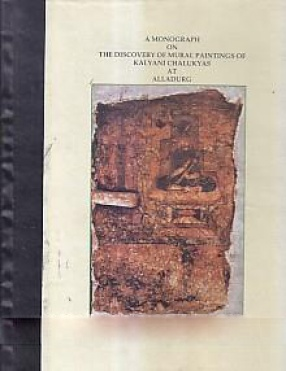 A Monograph on The Discovery of Mural Paintings of Kalyani Chalukyas at Alladurg