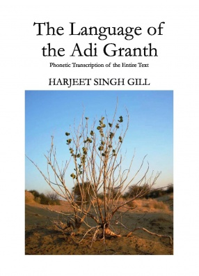 The Language of the Adi Granth: Phonetic Transcription of the Entire Text