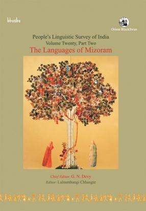 Peoples Linguistic Survey of India: Volume 20, Part 2 (The Languages of Mizoram)
