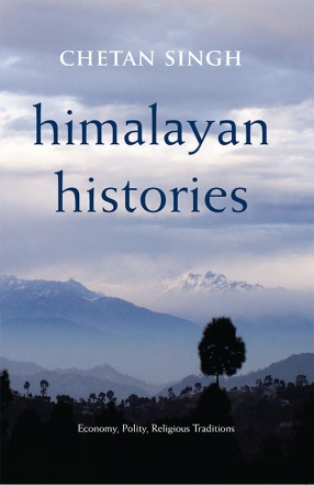Himalayan Histories: Economy, Polity, Religious Traditions