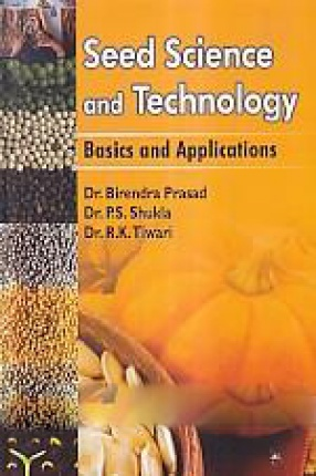 Seed Science and Technology: Basics and Applications