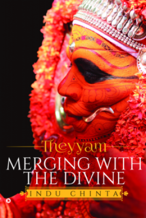 Theyyam: Merging with The Divine