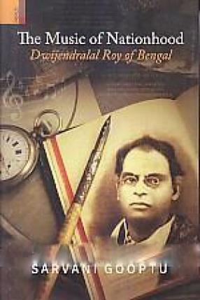 The Music of Nationhood: Dwijendralal Roy of Bengal