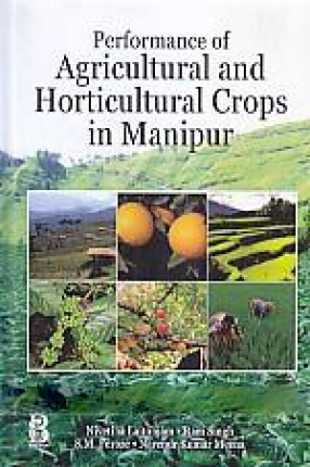 Performance of Agricultural and Horticultural Crops in Manipur