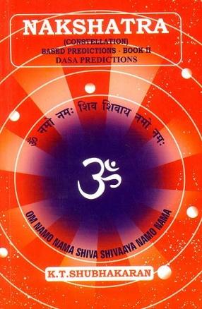 Nakshatra: Constellation (Based Predictions - Book II Dasa Predictions)