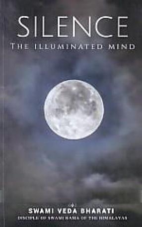 Silence: The Illuminated Mind