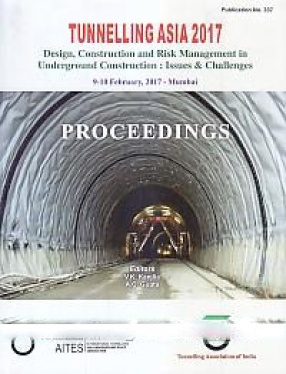 Tunnelling Asia 2017: Design, Construction and Risk Management in Underground Construction: Issues & Challenges