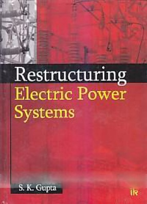 Restructuring Electric Power Systems: Indian Context