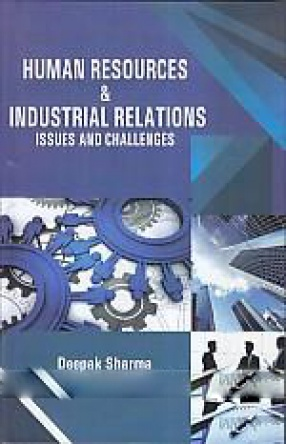 Human Resources & Industrial Relations: Issues and Challenges