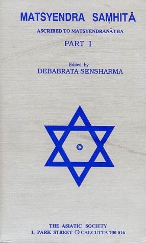 Matsyendra Samhita: Ascribed To Matsyendranatha (Part-I) An Old and Rare Book