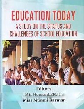 Education Today: A Study on The Status and Challenges of School Education