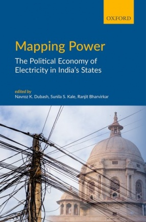 Mapping Power: The Political Economy of Electricity in India's States