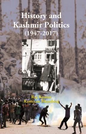History and Kashmir Politics: 1947-2017