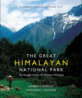 The Great Himalayan National Park: The Struggle to Save the Western Himalayas