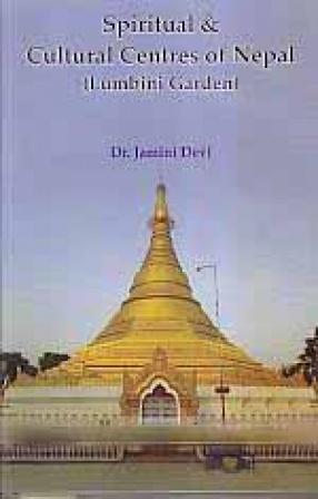 Spiritual & Cultural Centres of Nepal (Lumbini Garden)