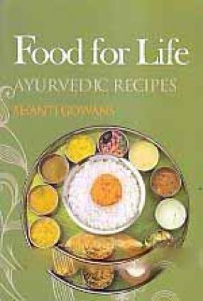 Food for Life: Ayurvedic Recipes