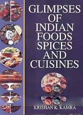 Glimpses of Indian Foods: Spices and Cuisines