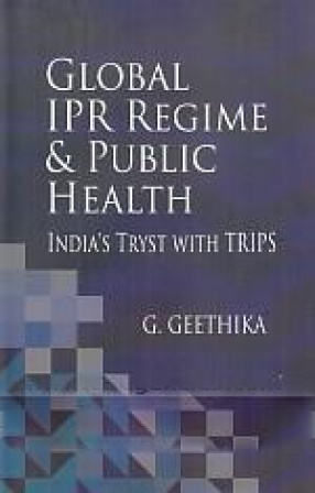 Global IPR Regime & Public Health: India's Tryst with Trips