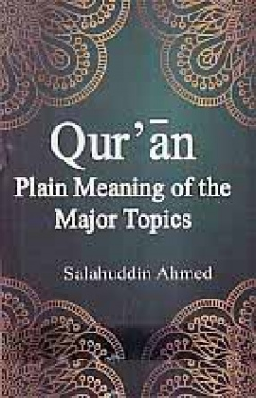 Qur'an: Plain Meaning of the Major Topics