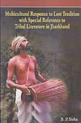 Multicultural Response to Lost Tradition with Special Reference to Tribal Literature in Jharkhand