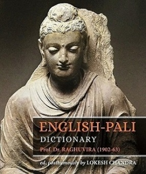 English-Pali Dictionary: Ed Posthumously by Lokesh Chandra