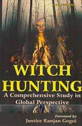 Witch Hunting: A Comprehensive Study in Global Perspective
