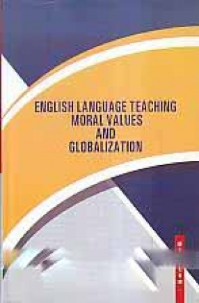 English Language Teaching, Moral Values and Globalization