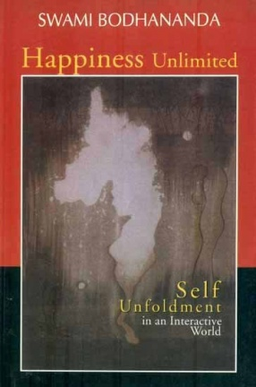 Happiness Unlimited: Self Unfoldment in an Interactive World