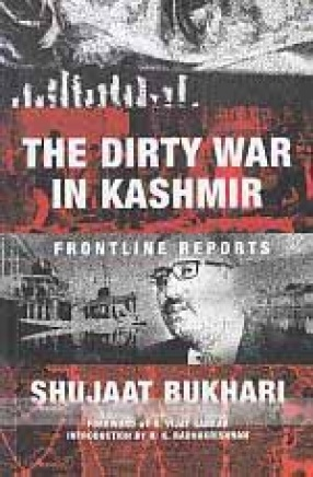 The Dirty war in Kashmir: Frontline Reports
