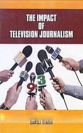 The Impact of Television Journalism