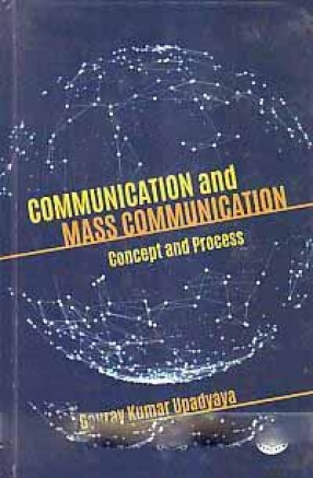 Communication and Mass Communication: Concept and Process