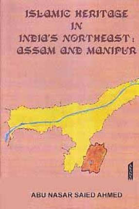 Islamic Heritage in India's Northeast: Assam and Manipur