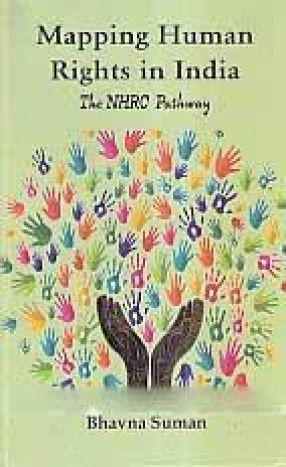 Mapping Human Rights in India: The NHRC Pathway