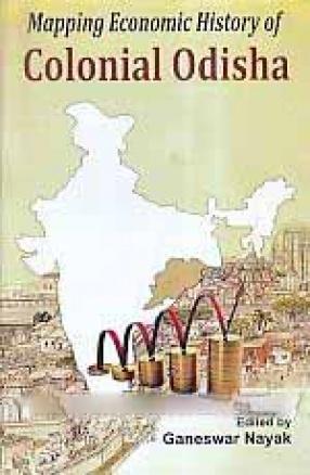 Mapping Economic History of Colonial Odisha