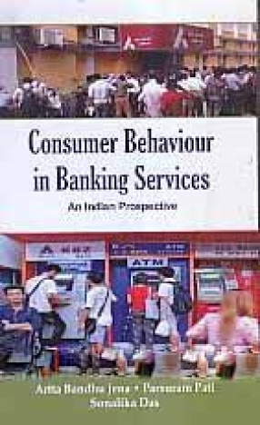 Consumer Behaviour in Banking Services: An Indian Prospective