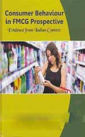Consumer Behaviour in FMCG Prospective: Evidence from Indian Context