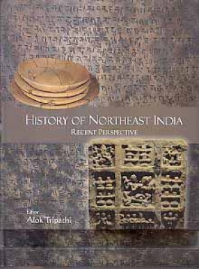 History of Northeast India: Recent Perspective