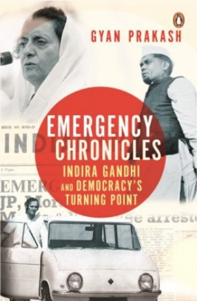 Emergency Chronicles: Indira Gandhi and Democracy's Turning Point