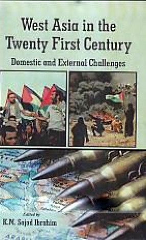 West Asia in the Twenty First Century: Domestic and External Challenges