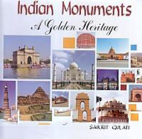 Indian Monuments: A Golden Heritage