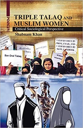 Triple Talaq and Muslim Women: Critical Sociological Perspective