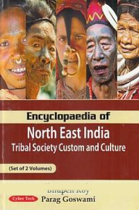 Encyclopaedia of North East India: Tribal Society Custom and Culture (In 2 Volumes)