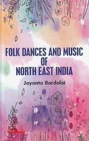 Folk Dances and Music of North East India