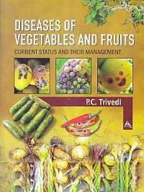 Diseases of Vegetables and Fruits: Current Status and Their Management