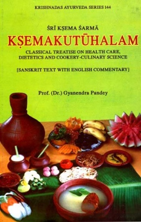 Ksemakutuhalam: Classical Treatise on Health Care, Dietetics and Cookery Culinary Science