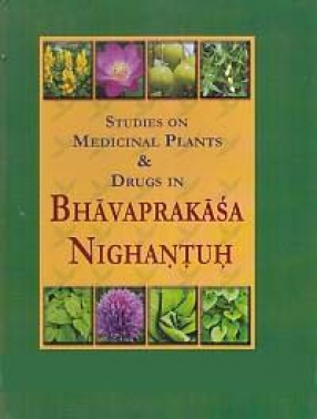 Studies on Medicinal Plants & Drugs in Bhavaprakasa-Nighantuh (In 2 Volumes)