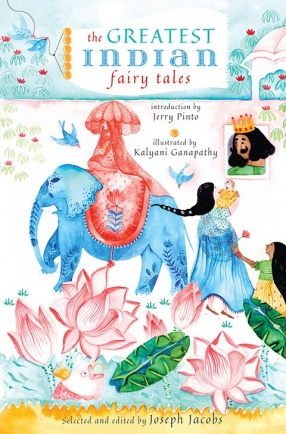 The Greatest Indian Fairy Tales