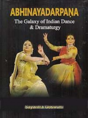 Abhinayadarpana: The Galaxy of Indian Dance & Dramaturgy
