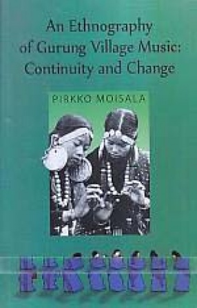 An Ethnography of Gurung Village Music: Continuity and Change